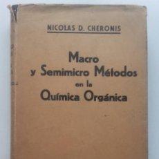 Libros de segunda mano de Ciencias: MACRO Y SEMIMICRO MÉTODOS EN LA QUÍMICA ORGÁNICA: MANUAL DE LABORATORIO. NICHOLAS D. CHERONIS. Lote 74029675
