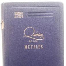 Libros de segunda mano de Ciencias: QUIMICA DE LOS METALES - HERMANN RUMPP - ED. ARS - 1944. Lote 74034847