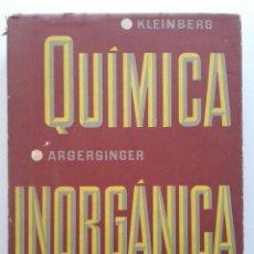 Libros de segunda mano de Ciencias: QUIMICA INORGANICA - J. KLEINBERG - W.J. ARGERSINGER - E. GRISWOLD - ED. REVERTE - 1963. Lote 74184347