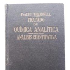 Libros de segunda mano de Ciencias: TRATADO DE QUIMICA ANALITICA. TOMO II - F .P. TREADWELL - EDITA MANUEL MARTIN. Lote 74185375