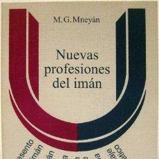 Libros de segunda mano de Ciencias: M. G. MNEYÁN - NUEVAS PROFESIONES DEL IMÁN. MIR MOSCÚ, 1989.. Lote 74188791