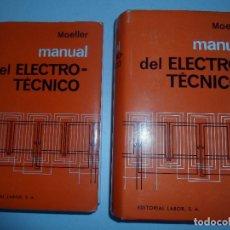 Libros de segunda mano de Ciencias: MANUAL DEL ELECTROTECNICO( TOMOS I Y II)--MOELLER 1ª EDICION 1967- EDIT. LABOR. Lote 74222139