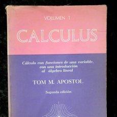 Libros de segunda mano de Ciencias: CALCULUS - VOLUMEN 1 - CÁLCULO CON FUNCIONES DE UNA VARIABLE - APOSTOL - REVERTE. Lote 74393463