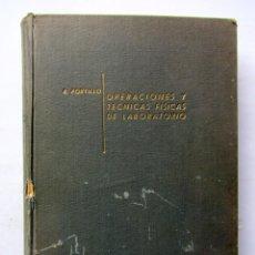 Libros de segunda mano de Ciencias: OPERACIONES Y TÉCNICAS FÍSICAS DE LABORATORIO. R. PORTILLO. Lote 74433474