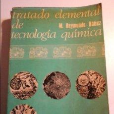 Libros de segunda mano de Ciencias: TRATADO ELEMENTAL DE TECNOLOGIA QUIMICA. M. REYMUNDO BAÑEZ. EDITORIAL VICENS VIVES, 1969. RUSTICA. C. Lote 74546563