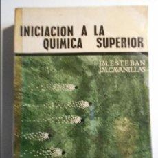 Libros de segunda mano de Ciencias: INICIACION A LA QUIMICA SUPERIOR. J.M ESTEBAN Y J.M CABANILLAS. EDITORIAL ALHAMBRA, 1967. RUSTICA. E. Lote 74549083