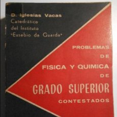 Libros de segunda mano de Ciencias: PROBLEMAS DE FISICA Y QUIMICA DE GRADO SUPERIOR CONTESTADOS. REVALIDA DE BACHILLERATO. D. IGLESIAS V. Lote 74550387
