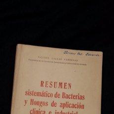 Libros de segunda mano: RESUMEN SISTEMATICO DE BACTERIAS Y HONGOS DE APLICACION CLINICA E INDUSTRIAL - V. CALLAO - 1969. Lote 74634203