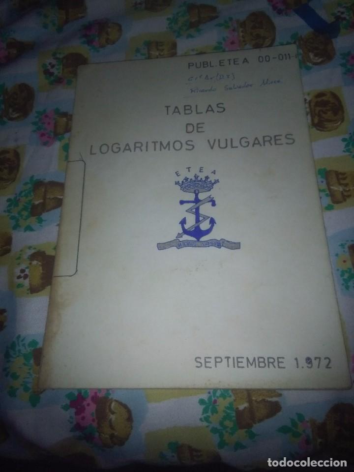 TABLAS DE LOGARITMOS VULGARES. SEPTIEMBRE 1972. EST1B2 (Libros de Segunda Mano - Ciencias, Manuales y Oficios - Física, Química y Matemáticas)
