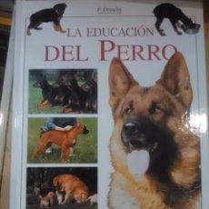 Libros de segunda mano: LA EDUCACIÓN DEL PERRO (BARCELONA, 2006). Lote 74709011