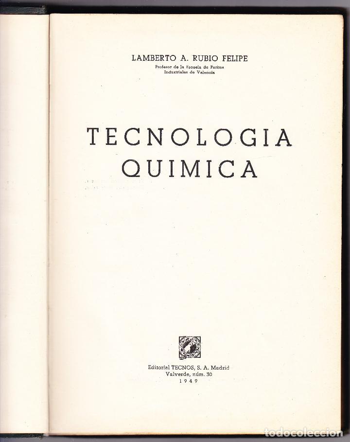 Libros de segunda mano de Ciencias: TECNOLOGIA QUIMICA - LAMBERTO A RUBIO FELIPE - 1949 ILUSTRADO - Foto 2 - 74712223