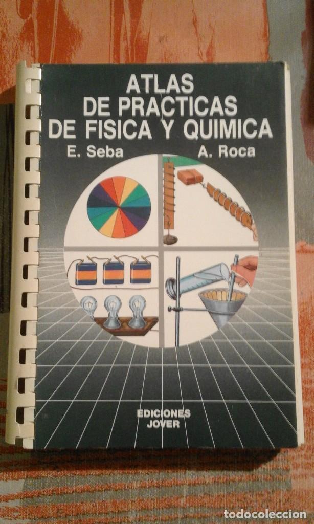 ATLAS DE PRÁCTICAS DE FÍSICA Y QUÍMICA - E. SEBA Y A. ROCA (Libros de Segunda Mano - Ciencias, Manuales y Oficios - Física, Química y Matemáticas)