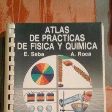 Libros de segunda mano de Ciencias: ATLAS DE PRÁCTICAS DE FÍSICA Y QUÍMICA - E. SEBA Y A. ROCA. Lote 74739475