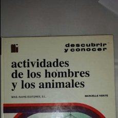 Libros de segunda mano: CURIOSO! ACTIVIDADES DE LOS HOMBRES Y LOS ANIMALES - MARCELLE VERITE - MAS-IVARS EDITORS S.L., 1973.. Lote 74840026