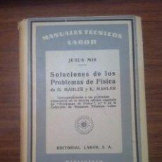 Libros de segunda mano de Ciencias: SOLUCIONES DE LOS PROBLEMAS DE FÍSICA DE G. MAHLER 1953. Lote 74980711