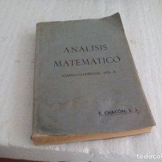 Libros de segunda mano de Ciencias: ANÁLISIS MATEMÁTICO. CURSO ELEMENTAL VOL II. E. CHACON, S.J. 1946. Lote 75063963