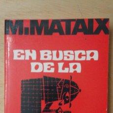 Libros de segunda mano de Ciencias: .1 LIBRO DE ** EN BUSCA DE LA SOLUCIÓN ** M. MATAIX - MARCOMBO 1989. Lote 75074755