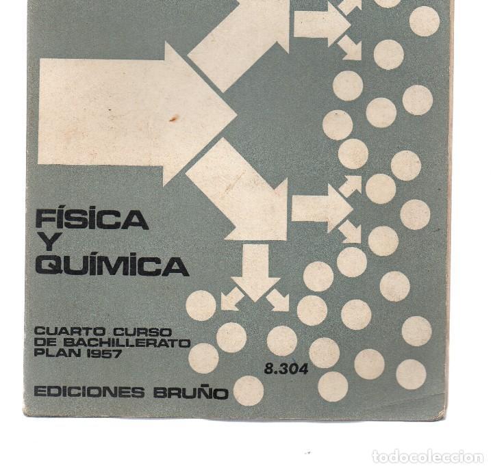 FÍSICA Y QUÍMICA CUARTO CURSO BACHILLERATO 1957 ED. BRUÑO -PRECIO DE LA ÉPOCA 72 PESETAS (Libros de Segunda Mano - Ciencias, Manuales y Oficios - Física, Química y Matemáticas)