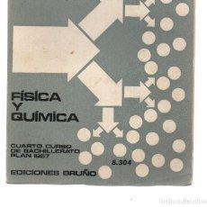 Libros de segunda mano de Ciencias: FÍSICA Y QUÍMICA CUARTO CURSO BACHILLERATO 1957 ED. BRUÑO -PRECIO DE LA ÉPOCA 72 PESETAS. Lote 75147915