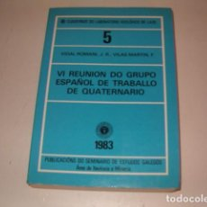 Libros de segunda mano: VI REUNIÓN DO GRUPO ESPAÑOL DE TRABALLO DE QUATERNARIO. RMT78732. . Lote 75187431
