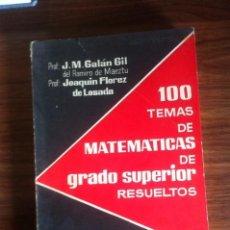 Libros de segunda mano de Ciencias - 100 TEMAS DE MATEMÁTICAS DE GRADO SUPERIOR RESUELTOS - 75252303