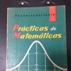 Libros de segunda mano de Ciencias - PRACTICAS DE MATEMÁTICAS PREUNIVERSITARIO C. MARCOS -JACINTO MARTINEZ 1963 - 81956079