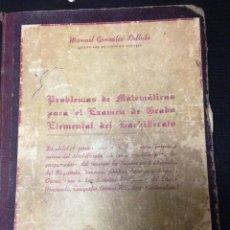 Libros de segunda mano de Ciencias: PROBLEMAS DE MATEMÁTICAS PARA EXÁMENES DE GRADO ELEMENTAL DE BACHILLERATO. Lote 75259567