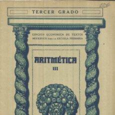 Libros de segunda mano de Ciencias: ARITMÉTICA III. TERCER GRADO. INDUSTRIAS GRÁFICAS SEIX & BARRAL. BARCELONA.. Lote 75577411
