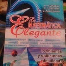 Libros de segunda mano de Ciencias: LA MATEMATICA ELEGANTE (MOSCÚ, 2005) CON PROBLEMAS Y SOLUCIONES DETALLADAS. Lote 75725731