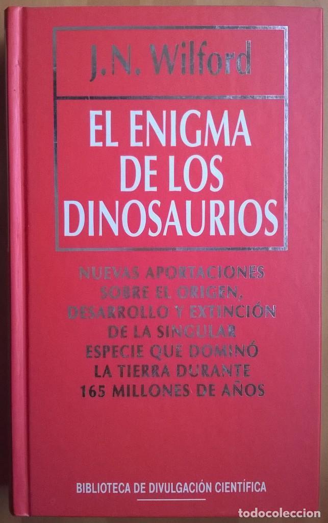 1913-EL ENIGMA DE LOS DINOSAURIOS-WILFORD, J. N. (Libros de Segunda Mano - Ciencias, Manuales y Oficios - Paleontología y Geología)