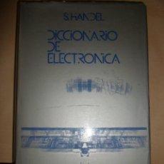 Libros de segunda mano de Ciencias: DICCIONARIO DE ELECTRONICA--S. HANDEL---EDITORIAL LABOR 1ª EDICION 1976, CON SOBRECUBIERTA. Lote 76085883
