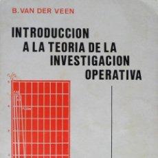 Libros de segunda mano de Ciencias: INTRODUCCION A LA TEORIA DE LA INVESTIGACION OPERATIVA. VAN DER VEEN B.. Lote 76341067