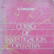 Libros de segunda mano de Ciencias: CURSO DE INVESTIGACION OPERATIVA TOMO I PROGRAMACIÓN LINEAL Y NO LINEAL. CHACON ENRIQUE.. Lote 76363363