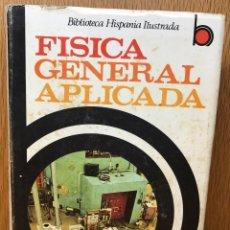 Libros de segunda mano de Ciencias: FÍSICA GENERAL APLICADA - FRANCISCO F. SINTES OLIVES - BIBLIOTECA HISPANIA ILUSTRADA - AÑO 1969. Lote 76588927