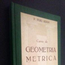 Libros de segunda mano de Ciencias: CURSO DE GEOMETRIA METRICA / TOMO II / COMPLEMENTOS / P. PUIG ADAM. Lote 76852471