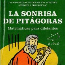 Libri di seconda mano: LAMBERTO GARCÍA DEL CID : LA SONRISA DE PITÁGORAS (DEBATE, 2007) MATEMÁTICAS PARA DILETANTES. Lote 76893435