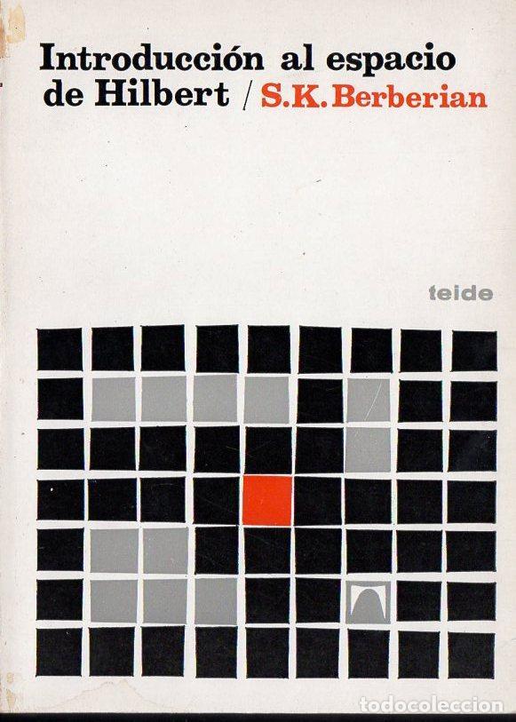 BERBERIAN : INTRODUCCIÓN AL ESPACIO DE HILBERT (TEIDE, 1977) (Libros de Segunda Mano - Ciencias, Manuales y Oficios - Física, Química y Matemáticas)