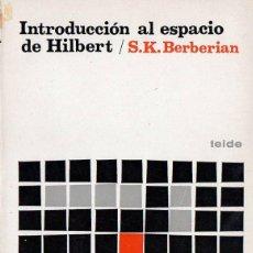 Libros de segunda mano de Ciencias: BERBERIAN : INTRODUCCIÓN AL ESPACIO DE HILBERT (TEIDE, 1977). Lote 94757384