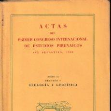 Libros de segunda mano: ACTAS I CONGRESO INTERNACIONAL ESTUDIOS PIRENÁICOS. GEOLOGÍA GEOFÍSICA (CSIC 1952) SIN USAR.. Lote 77340517
