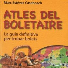 Libros de segunda mano: ESTÉVEZ CASABOSCH : ATLES DEL BOLETAIRE (ALISIS, 2014). Lote 77348933