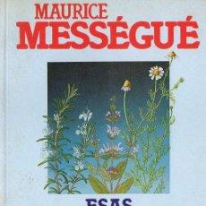 Libros de segunda mano: MESSEGUÉ : ESAS PLANTAS A LAS QUE SE ASESINA (PLAZA JANÉS, 1984) . Lote 77350517