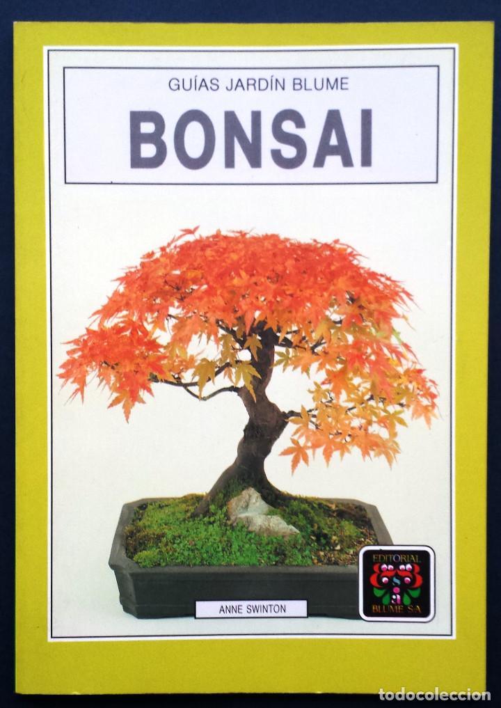 GUÍA JARDIN BONSAI - ANNE SWINTON EDITORIAL BLUME SA (Libros de Segunda Mano - Ciencias, Manuales y Oficios - Biología y Botánica)