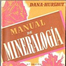 Libros de segunda mano: DANA HURLBUT : MANUAL DE MINERALOGÍA (REVERTÉ, 1960). Lote 77419393