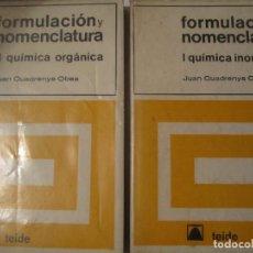 Libros de segunda mano de Ciencias: DOS LIBROS FORMULACION Y NOMENCLATURA QUIMICA INORGANICA JUAN CUADRENYS OBEA . Lote 77466705