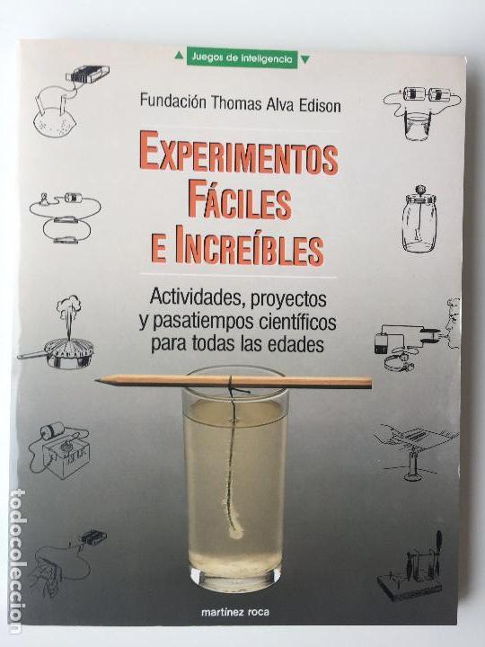 EXPERIMENTOS FÁCILES E INCREIBLES - FUNDACIÓN THOMAS ALVA EDISON - EDITORIAL MARTINEZ ROCA (Libros de Segunda Mano - Ciencias, Manuales y Oficios - Física, Química y Matemáticas)