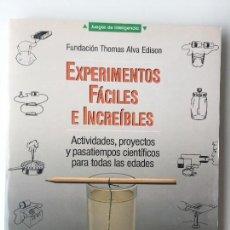 Libros de segunda mano de Ciencias: EXPERIMENTOS FÁCILES E INCREIBLES - FUNDACIÓN THOMAS ALVA EDISON - EDITORIAL MARTINEZ ROCA. Lote 77540413