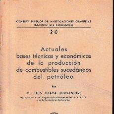 Libros de segunda mano de Ciencias: ACTUALES BASES TÉCNICAS Y ECONÓMICAS DE LA PRODUCCIÓN DE COMBUSTIBLES SUCEDÁNEOS DEL PETRÓLEO 1944. Lote 77540945