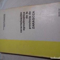 Libros de segunda mano: CARACTERIZAIÓN AGROCLIMATICA DE LA PROVINCIA DE ZARAGOZA-1987-MINISTERIO DE AGRICULTURA PESCA Y ALIM. Lote 77576593