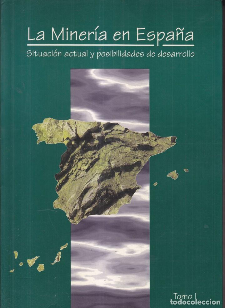 VARIOS AUTORES: LA MINERÍA ESPAÑOLA. SITUACIÓN Y POSIBILIDADES. 3 TOMOS. MADRID, 1996. (Libros de Segunda Mano - Ciencias, Manuales y Oficios - Paleontología y Geología)