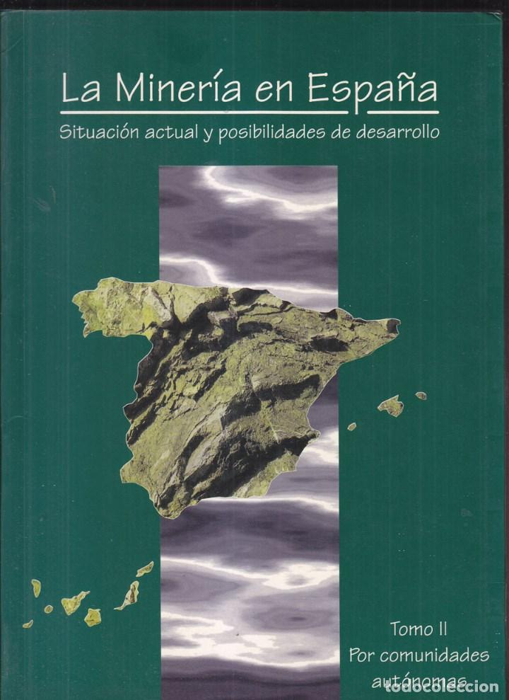 Libros de segunda mano: VARIOS AUTORES: LA MINERÍA ESPAÑOLA. SITUACIÓN Y POSIBILIDADES. 3 TOMOS. MADRID, 1996. - Foto 2 - 77620281